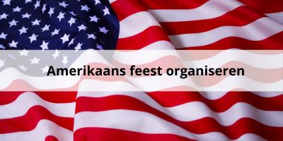 'Amerikaans feest organiseren: lees onze tips!'