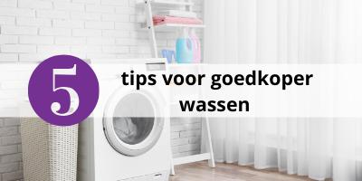 Goedkoop wassen: 5 tips
