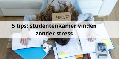 5 tips om een studentenkamer te vinden zonder stress!