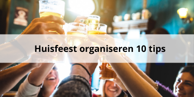 'Huisfeest organiseren: 10 tips!
