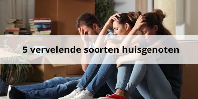 Herken jij deze 5 vervelende typen huisgenoten?